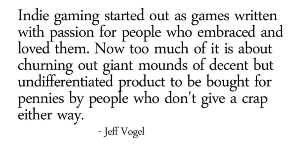vogul quote on indie game bubble